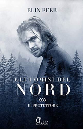 Il protettore (Gli uomini del nord Vol. 1) eBook: Peer, Elin ...