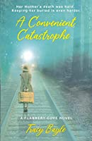 A Convenient Catastrophe (A Flannery Cove Novel)