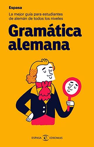 Gramática alemana: La mejor guía para estudiantes de alemán de todos los niveles (IDIOMAS)