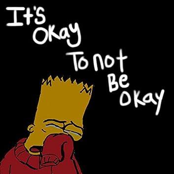 it's ok to not be ok
