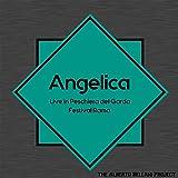 Angelica (Live in Peschiera del Garda) (feat. Adriano Mondini) (Live) (Live)