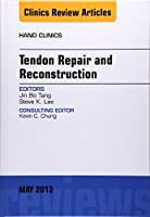 Tendon Repair and Reconstruction, An Issue of Hand Clinics (Volume 29-2) (The Clinics: Orthopedics, Volume 29-2)