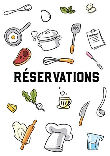 Réservations: Carnet Journalier pour Restaurateur / Livret Grand Format 21 x 29 cm, 367 pages / Très utile pour un Restaurant