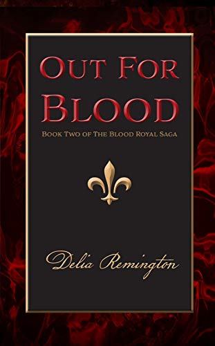 Out For Blood: Book Two of The Blood Royal Saga (English Edition) eBook: Remington, Delia: Amazon.es: Tienda Kindle
