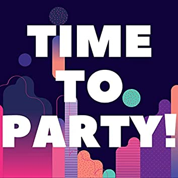 Time to Party!
