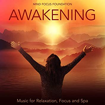 Awakening: Music for Relaxation, Focus and Spa