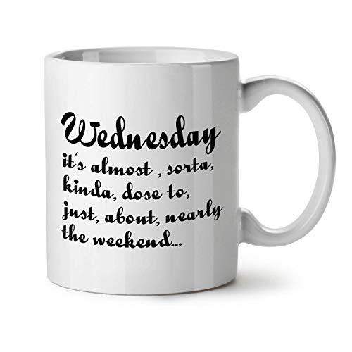 Wellcoda Mittwoch Wochenende Keramiktasse, Lustig - 11 oz Tasse - Großer, Easy-Grip-Griff, Zwei-seitiger Druck, Ideal für Kaffee- und Teetrinker