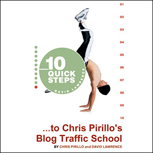 10 Quick Steps to Chris Pirillo's Blog Traffic School cover art