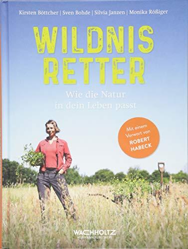 Wildnisretter: Wie die Natur in dein Leben passt