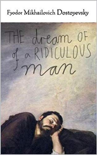The Dream of a Ridiculous Man Annotated (English Edition)