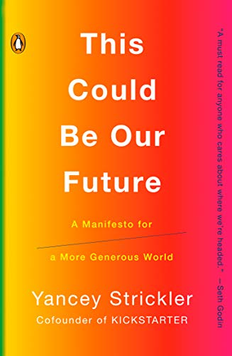 This Could Be Our Future: A Manifesto for a More Generous World (English Edition)