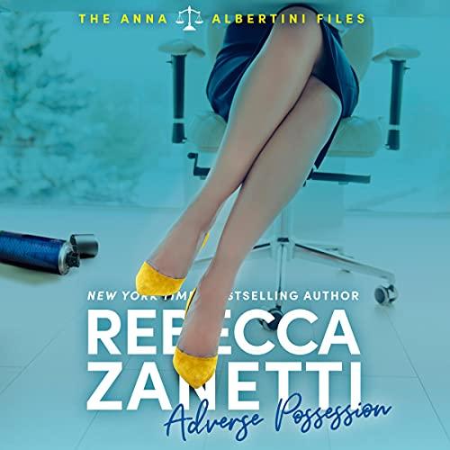 Adverse Possession: The Anna Albertini Files, Book 3