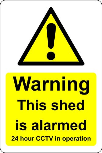 Warning This shed is alarmed 24 Hour CCTV in Operation Safety Sign 30cm x 45cm