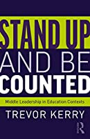 Stand Up and Be Counted: Middle Leadership in Education Contexts