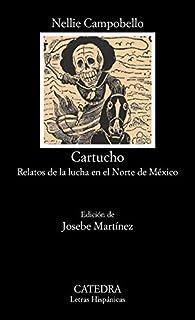 Cartucho: Relatos de la lucha en el Norte de México par Nellie Campobello