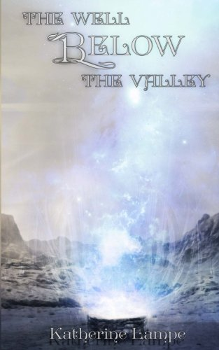 The Well Below the Valley (Caitlin Ross) (Volume 7)