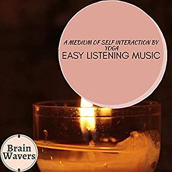 A Medium Of Self Interaction By Yoga - Easy Listening Music