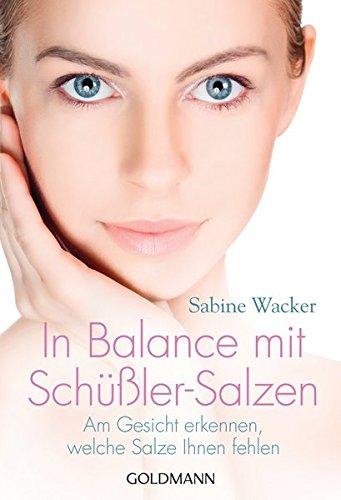 In Balance mit Schüßler-Salzen: Am Gesicht erkennen, welche Salze Ihnen fehlen