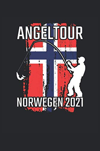 Angeltour Norwegen 2021: Norwegen Angeln 2021 Notizbuch für den nächsten Urlaub. I Eintragen von Notizen, Terminen, Aufgaben & Ideen I ca DINA5 I ca 120 Seiten liniert I
