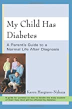 My Child Has Diabetes: A Parent's Guide to a Normal Life After Diagnosis