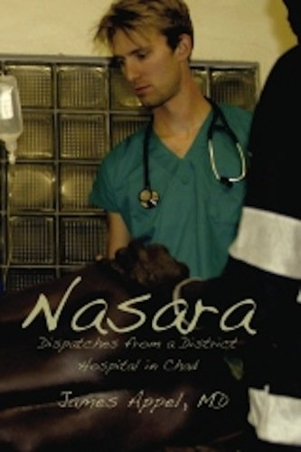 Nasara: Dispatches from a District Hospital in Chad (English Edition)
