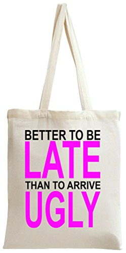 Better To Be Late Slogan Tote Bag