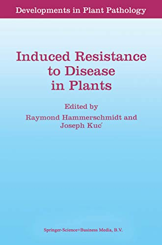 Induced Resistance to Disease in Plants (Developments in Plant Pathology Book 4) (English Edition)