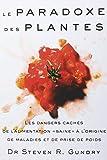 Le paradoxe des plantes - Les dangers cachés de la nourriture saine à l'origine de maladies et de prise de