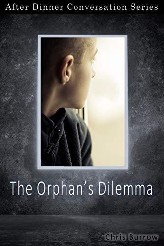 The Orphan's Dilemma: After Dinner Conversation Short Story Series