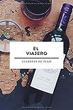 Cuaderno de Viaje - El Viajero - Libreta para Viajes: Diario de Viajes | Cuaderno de 120 páginas | Agenda de Rayas Horizontales | Bloc del Viajero y Aventurero | Regalo para Viajar | Accesorio Viajes