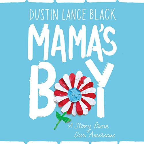 Mama's Boy Audiobook By Dustin Lance Black cover art