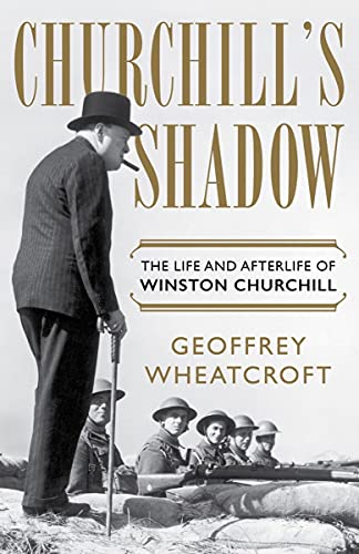 Compare Textbook Prices for Churchill's Shadow: The Life and Afterlife of Winston Churchill  ISBN 9781324002765 by Wheatcroft, Geoffrey