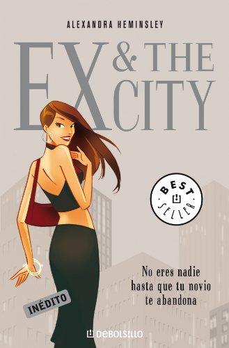 Ex & The City: No eres nadie hasta que tu novio te abandona (BEST SELLER)