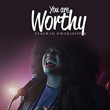 You Are Worthy (Live)