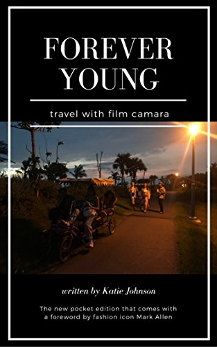 Forever Young: travel with film camara (English Edition)