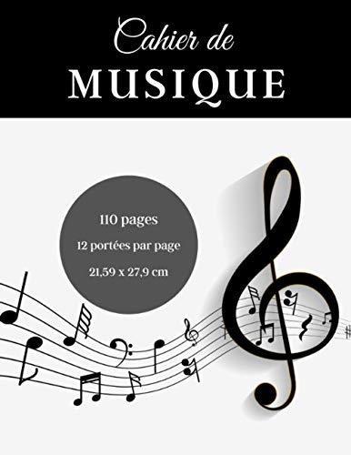 Cahier de Musique: Pour composition musicale - Feuilles de partitions - 12 portées par page - Apprentissage et perfectionnement instruments