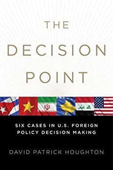 The Decision Point  Six Cases in U.S Foreign Policy Decision Making