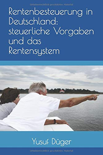 Rentenbesteuerung in Deutschland: steuerliche Vorgaben und das Rentensystem