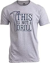 This is Not a Drill | Funny Hammer Repair Dad Joke Tool Shop Humor Men T-Shirt-(Adult,3XL)
