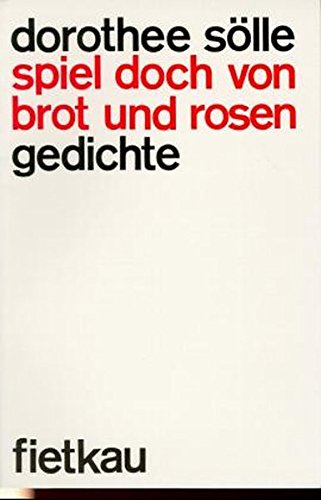 Spiel doch von Brot und Rosen: Gedichte