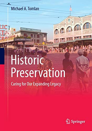 Compare Textbook Prices for Historic Preservation: Caring for Our Expanding Legacy Softcover reprint of the original 1st ed. 2015 Edition ISBN 9783319355191 by Tomlan, Michael A.