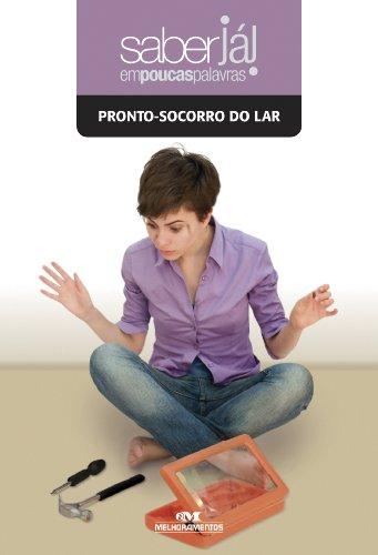 Pronto-socorro do Lar (Coleção Saber Já) (Portuguese Edition)