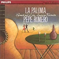 La Paloma / Spanish Favorites by Pepe Romero