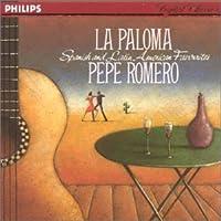 La Paloma / Spanish Favorites by Pepe Romero