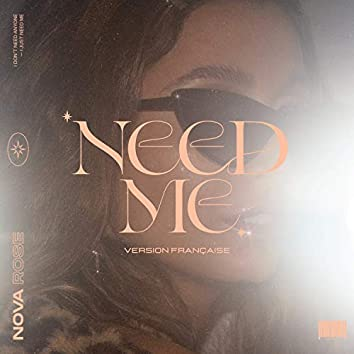 Need Me (Version française)