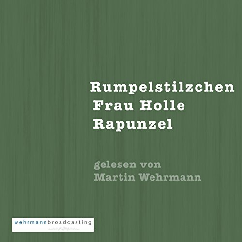 Rumpelstilzchen, Frau Holle, Rapunzel audiobook cover art
