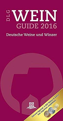 DLG-Wein-Guide 2016: Deutsche Weine und Winzer