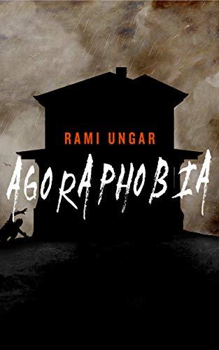 Agoraphobia: A Short Story by [Rami Ungar]