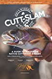 Joey's Wyoming Cutt-Slam Challenge: A Guide to Wyoming's Native Cutthroat Ranges
