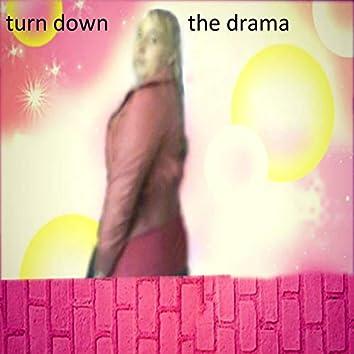 Turn Down the Drama